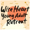 Wise Heart Young Adult Retreat